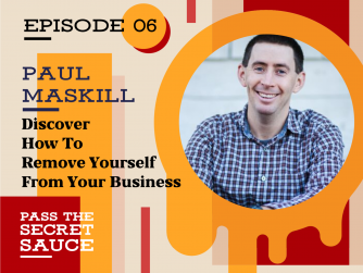 Automate & Scale Your Business: Discover How To Remove Yourself From Your Business with Paul Maskill