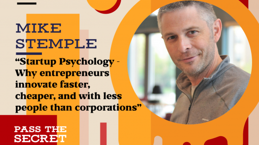 Image of Startup Psychology - Why entrepreneurs innovate faster, cheaper, and with less people than corporations with Mike Stemple