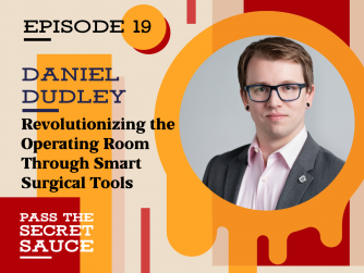 Image of Revolutionizing the Operating Room Through Smart Surgical Tools with Daniel Dudley