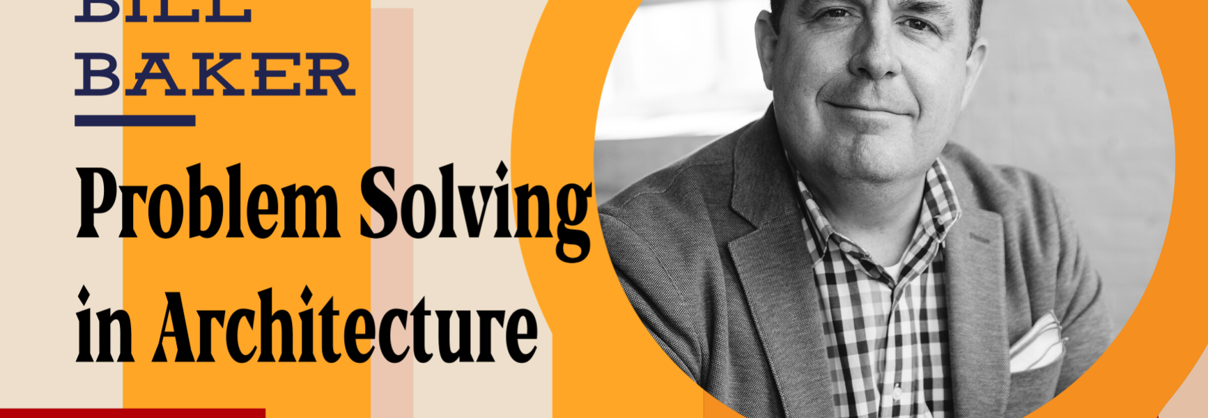 Image of Problem Solving in Architecture and Design with Bill Baker