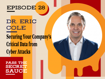 Securing Your Company's Critical Data from Cyber Attacks with Dr. Eric Cole