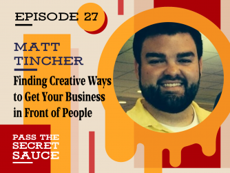 Image of Marketing Strategy: Finding Creative Ways to Get Your Business in Front of People with Matt Tincher