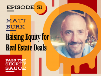 Raising Equity for Real Estate Deals with Matt Burk