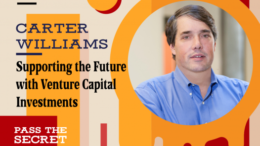 Supporting the Future with Venture Capital Investments with Carter Williams