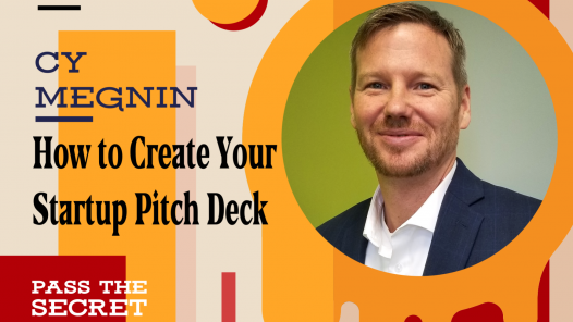 Image of How to Create Your Startup Pitch Deck with Cy Megnin