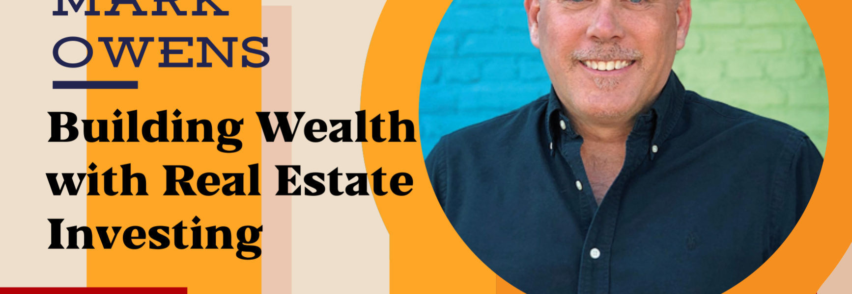 Image of Building Wealth with Real Estate Investing with Mark Owens