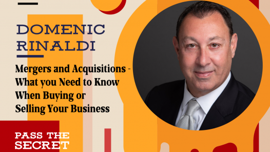 Mergers and Acquisitions - What you Need to Know When Buying or Selling Your Business with Domenic Rinaldi