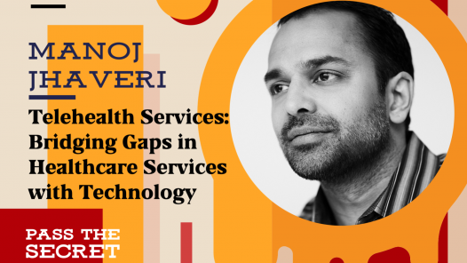 Telehealth Services: Bridging Gaps in Healthcare Services with Technology with Manoj Jhaveri
