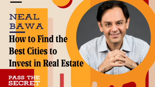 How to Find the Best Cities to Invest in Real Estate with Neal Bawa