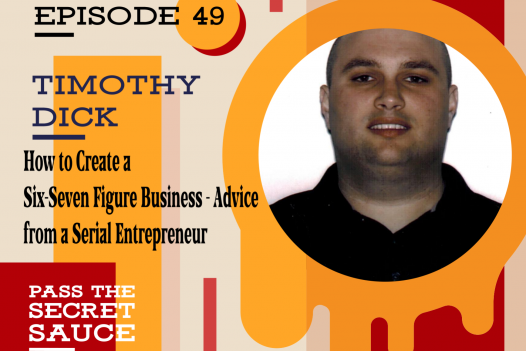 How to Create a Six-Seven Figure Business - Advice from a Serial Entrepreneur with Timothy Dick