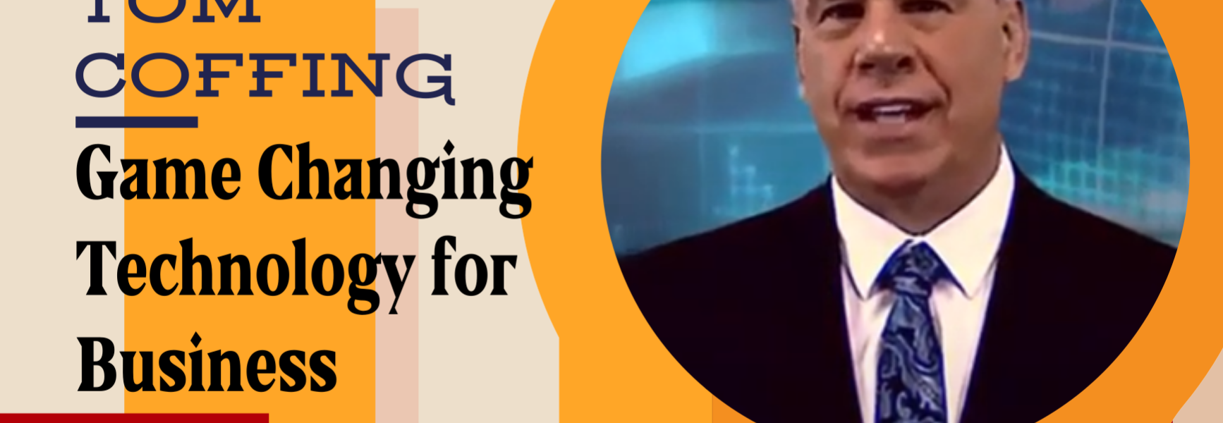 Game Changing Technology for Business with Tom Coffing