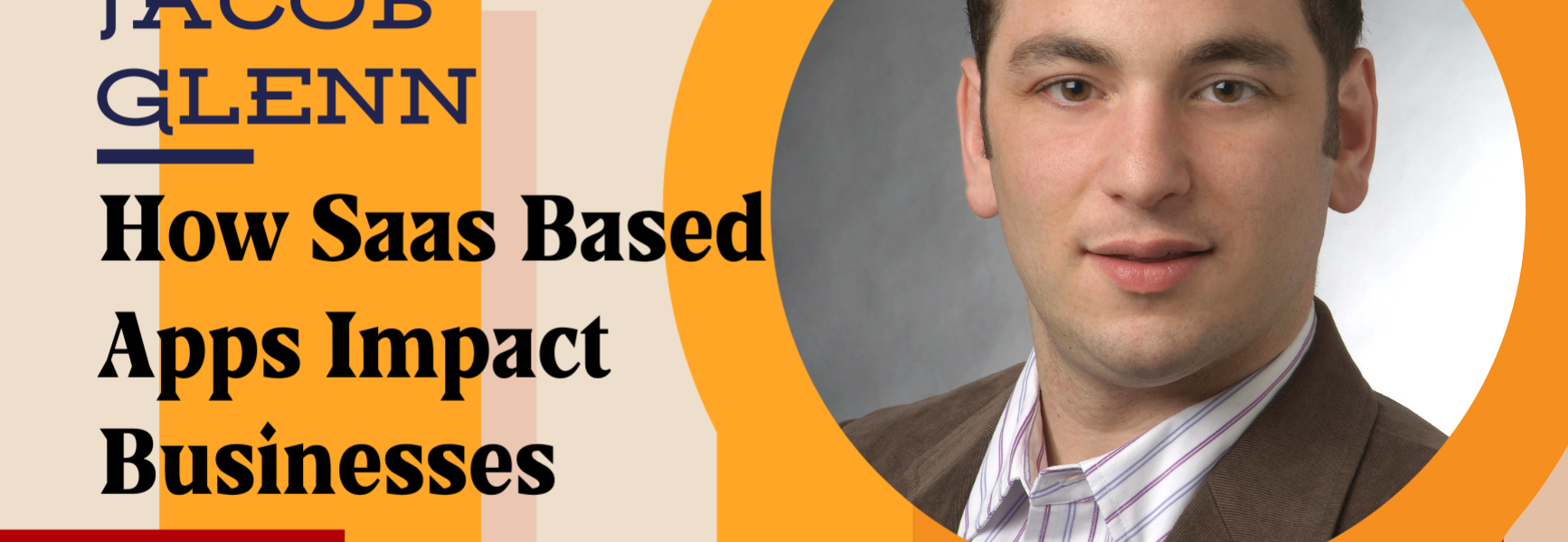 How Saas Based Apps Impact Businesses with Jacob Glenn