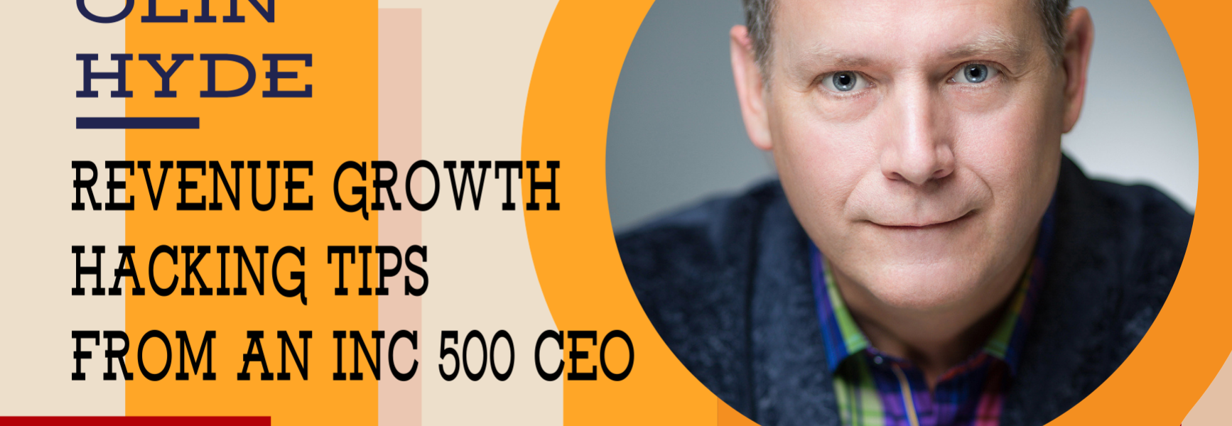 Revenue Growth Hacking Tips from an INC 500 CEO with Olin Hyde