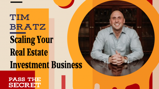 Scaling Your Real Estate Investment Business with Tim Bratz