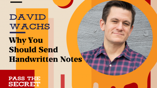 Why You Should Send Handwritten Notes with David Wachs