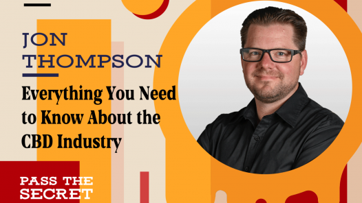 Everything You Need to Know About the CBD Industry with Jon Thompson
