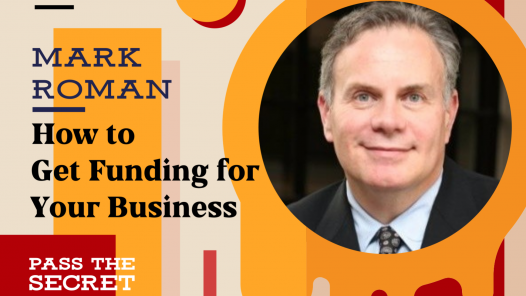How to Get Funding for Your Business with Mark Roman