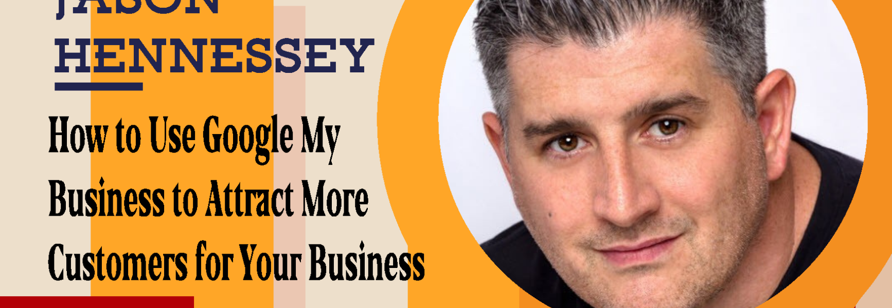 How to Use Google My Business to Attract More Customers for Your Business with Jason Hennessey