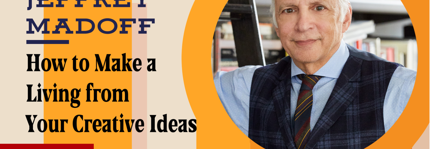 How to Make a Living from Your Creative Ideas with Jeffrey Madoff