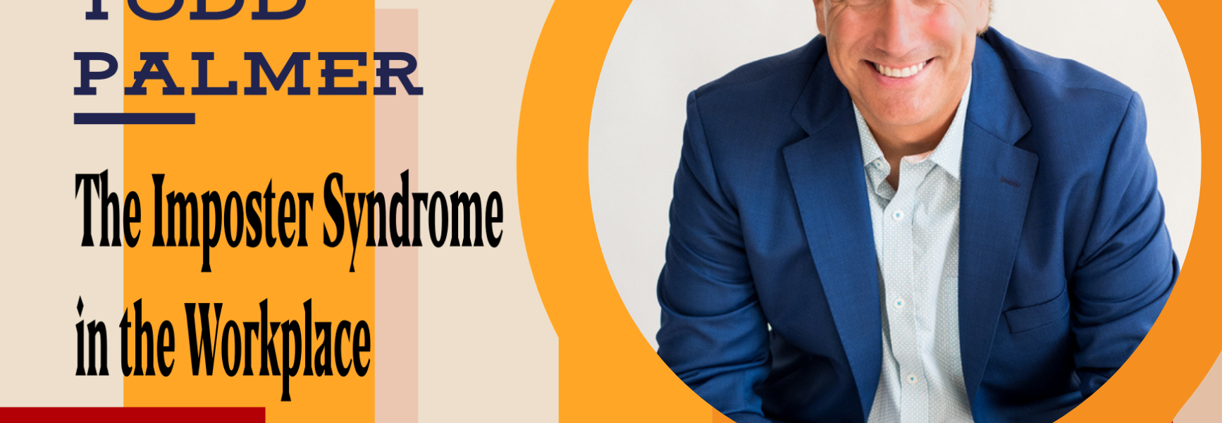 The Imposter Syndrome in the Workplace with Todd Palmer