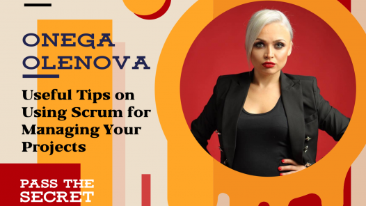 Useful Tips on Using Scrum for Managing Your Projects with Onega Olenova
