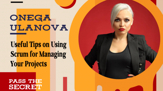 Useful Tips on Using Scrum for Managing Your Projects with Onega Ulanova