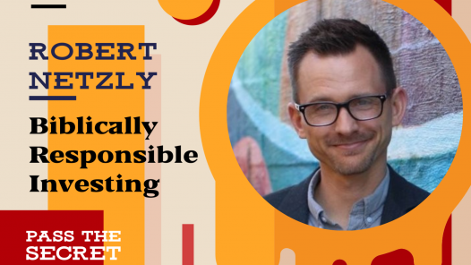 Biblically Responsible Investing with Robert Netzly