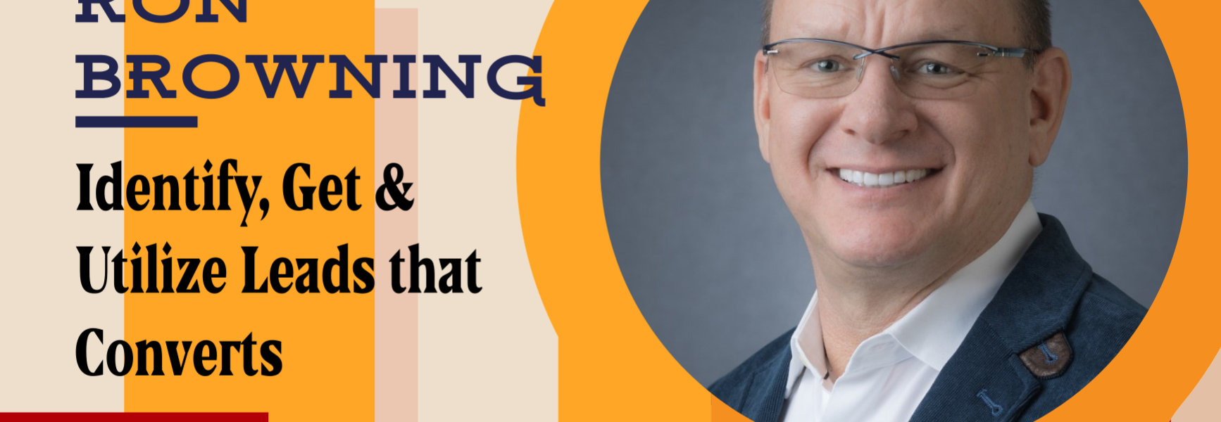 Business Success: Identify, Get & Utilize Leads that Converts with Ron Browning