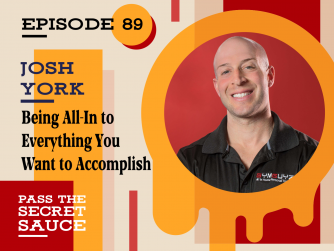 Being All-In to Everything You Want to Accomplish with Josh York