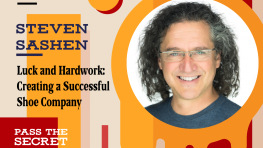 Luck and Hardwork: Creating a Successful Shoe Company with Steven Sashen