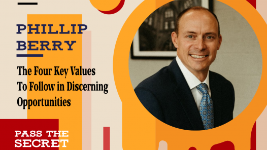 The Four Key Values To Follow in Discerning Opportunities by Phillip Berry