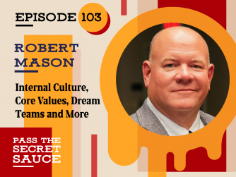 Internal Culture, Core Values, Dream Teams and More with Robert Mason