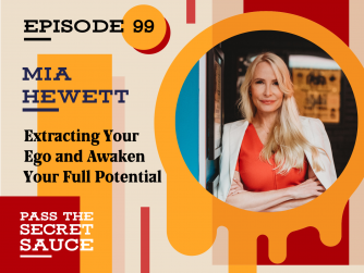 Episode 99: Extracting Your Ego and Awaken Your Full Potential with Mia Hewett