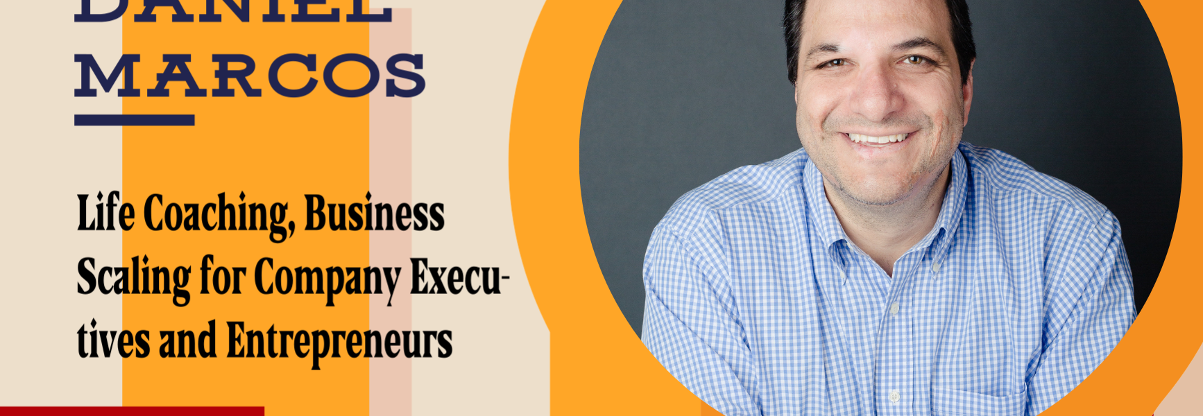 Episode 106 - Life Coaching, Business Scaling for Company Executives and Entrepreneurs with Daniel Marcos