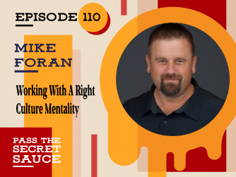 Episode 110: Giving Back To Community, Working With A Right Culture Mentality with Mike Foran