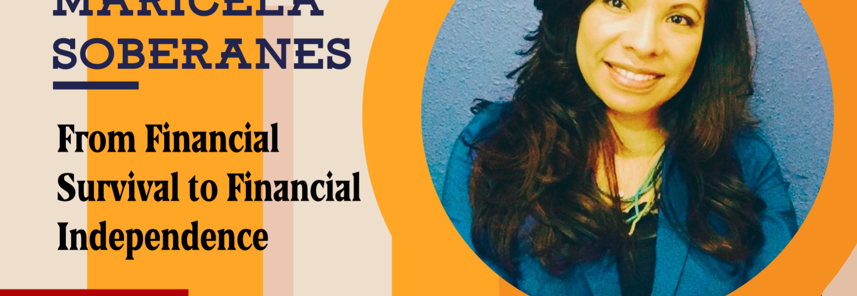 From Financial Survival to Financial Independence with Real Estate Investing with Maricela Soberanes