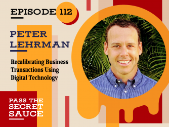 Recalibrating Business Transactions Using Digital Technology With Peter Lehrman