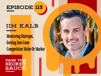 Mentoring Startups, Getting Into Less-Competition Niche Or Market with Jim Kalb