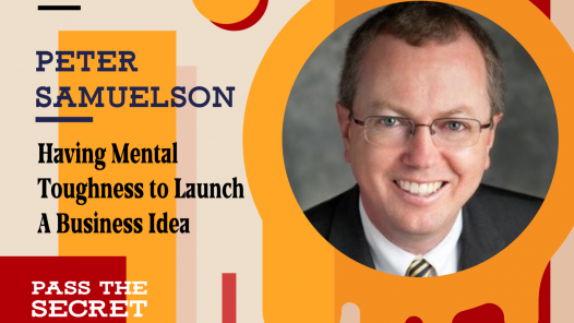 Episode 117: Having Mental Toughness to Launch A Business Idea with Peter Samuelson
