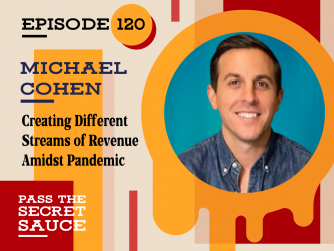 Episode 120: Creating Different Streams of Revenue Amidst Pandemic with Michael Cohen