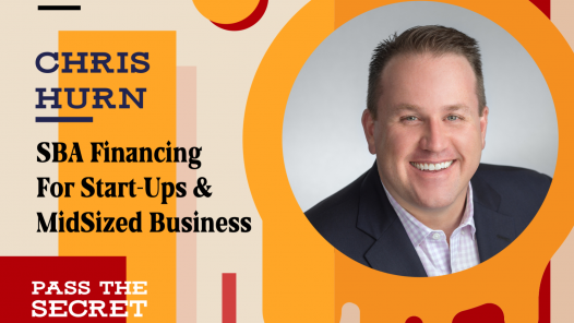 SBA Financing For Start-Ups And Mid-Sized Business with Chris Hurn