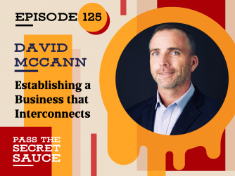Episode 125: Establishing a Business that Interconnects with David McCann