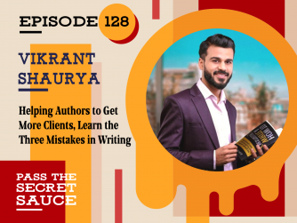 Episode 128: Helping Authors to Get More Clients, Learn the Three Mistakes in Writing with Vikrant Shaurya