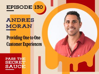 Episode 130: Providing One-to-One Customer Experiences with Andres Moran